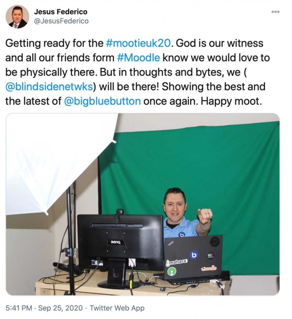 "Jesus Frederico tweeted: ""Getting ready for #MootIEUK20. God is our witness and all our friends form #Moodle know we would love to be physically there. But in thoughts and bytes, we (blindsidenetworks) will be there! Showing the best and the latest of Bigbluebutton once again. Happy moot."
