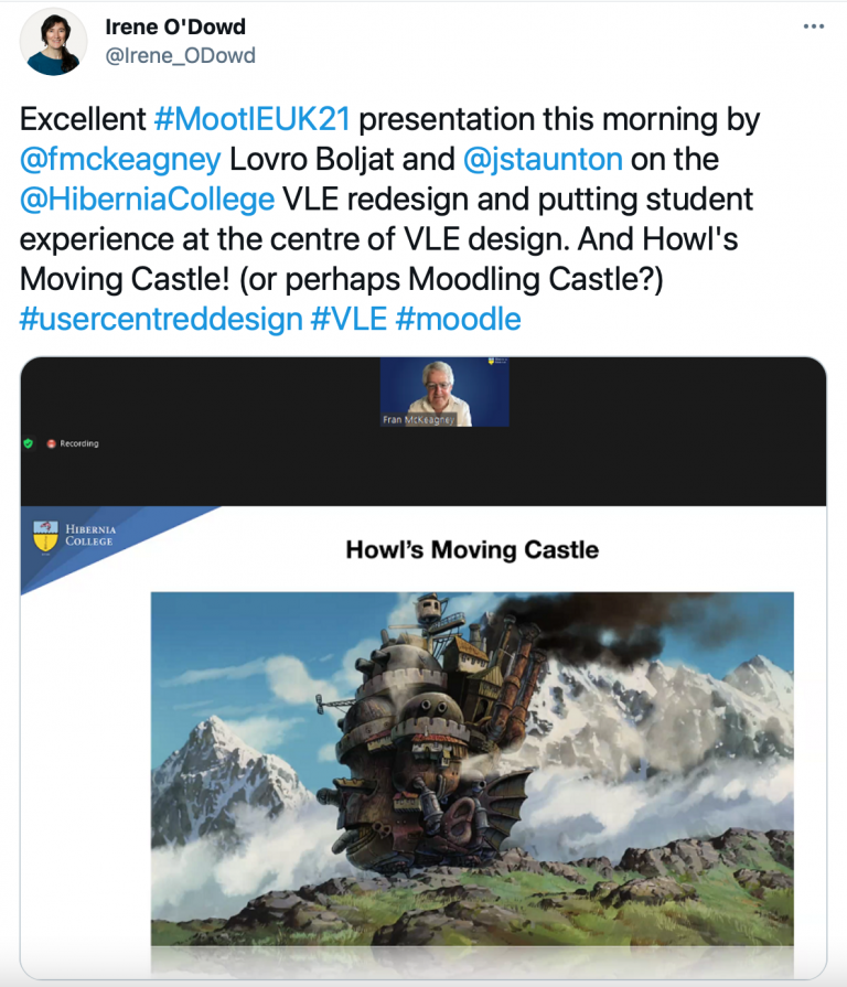 """tweet from Irene O'Dowd @Irene_ODowd that reads """"Excellent #MootIEUK21 presentation this morning by @fmckeagney Lovro Boljat and @jstaunton on the @HiberniaCollege VLE redesign and putting student experience at the centre of VLE design. And Howl's Moving Castle! (or perhaps Moodling Castle?) #usercentreddesign #VLE #moodle"""" with a screenshot image attached of a Zoom webinar presentation in speaker view showing the presenter and their presentation slides."""